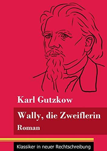 Wally, die Zweiflerin: Roman (Band 43, Klassiker in neuer Rechtschreibung)