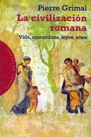 La civilización romana : vida, constumbres, leyes y artes (Orígenes)