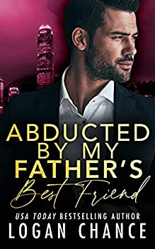 Abducted By My Father s Best Friend  The Taken Series Book 5