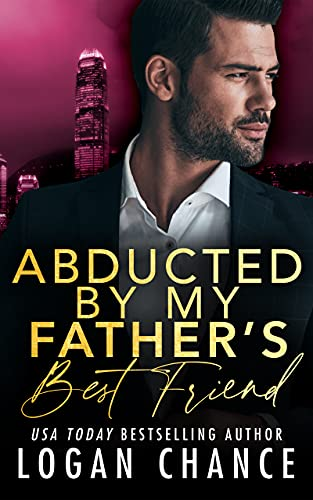 Abducted By My Father's Best Friend (The Taken Series Book 5) (English...