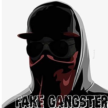 Fake Gangster