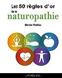 50 règles d'or de la naturopathie...