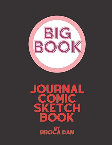 The Big Comic Sketchbook Journal: The Big Comic Sketchbook...