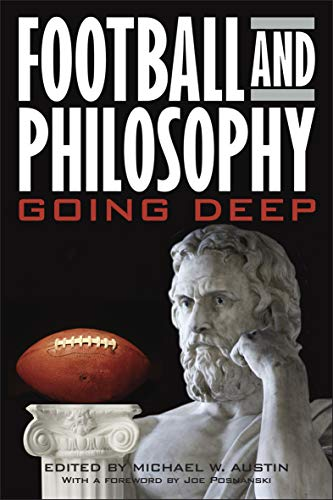 Football and Philosophy: Going Deep (The Philosophy of Popular Culture) (English Edition)