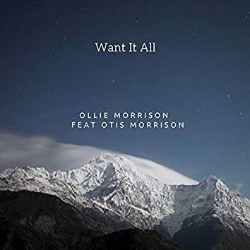 Want It All (feat. Otis Morrison)