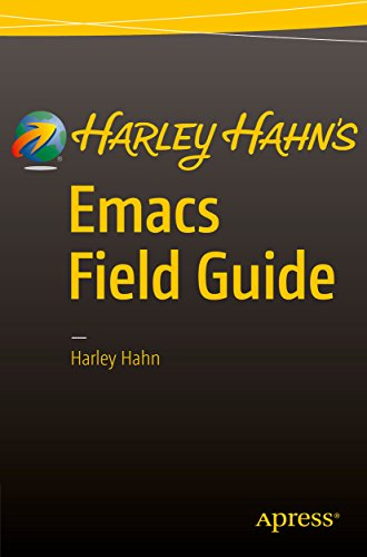Harley Hahn's Emacs Field Guide (English Edition)