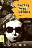 Slouching Towards Bethlehem[SLOUCHING TOWARDS BETHLEHE][Paperback]