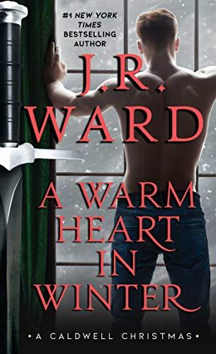 A Warm Heart in Winter: A Caldwell Christmas (The Black Dagger Brotherhood World)