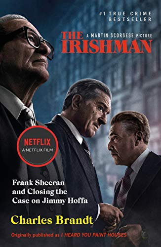 The Irishman: Originally published as I Heard You Paint Houses (English Edition)