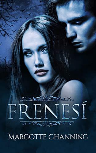 FRENESÍ: Amor, Fantasía, Romance & Vampiros en la época Victoriana (Los Vampiros de Channing)