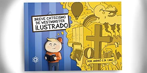 Breve Catecismo de Westminster Ilustrado