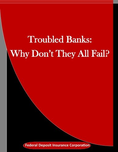 Troubled Banks: Why Don't They All Fail?