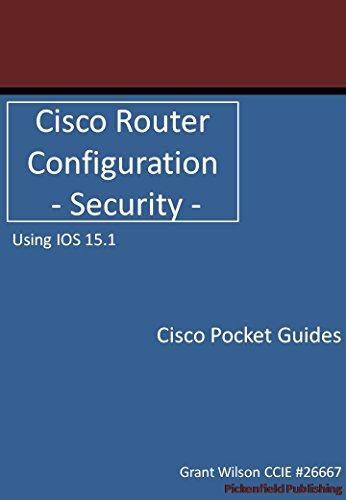 Cisco Router Configuration - Security - IOS 15.1 (Cisco Pocket Guides Book 1) (English Edition)