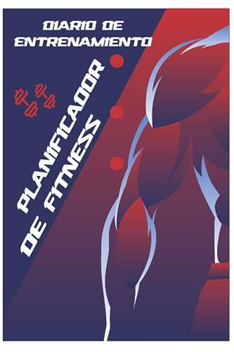 Diario de Entrenamiento Planificador de Fitness: Cuaderno de entrenamiento Páginas de 180 días Programa de registro de entrenamiento físico, cubierta ... de fitness, diario de ejercicios.