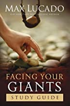 By Max Lucado - Facing Your Giants: Study Guide: The God Who Made a Miracle Out of David Stands Ready to Make One Out of You (Stg) (10/22/06)