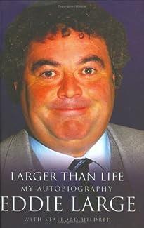 Eddie Large - Larger Than Life: My Autobiography