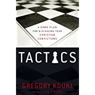 Tactics: A Game Plan for Discussing Your Christian Convictions