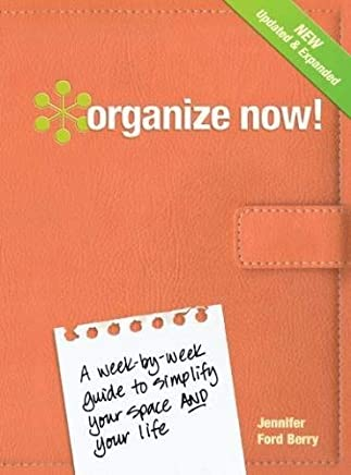 Organize Now!: A Week-by-Week Guide to Simplify Your Space and Your Life by Jennifer Ford Berry(2010-12-03)