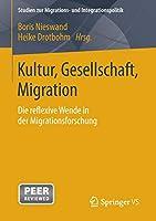 Kultur, Gesellschaft, Migration.: Die reflexive Wende in der Migrationsforschung (Studien zur Migrations- und Integrationspolitik)