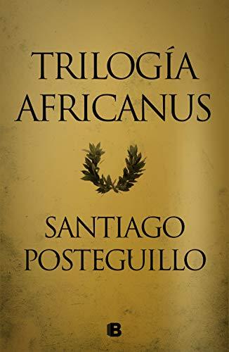 Trilogía Africanus: Pack con: El hijo del consul | Las legiones malditas | La traición de Roma