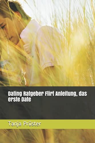Dating Ratgeber Flirt Anleitung, das erste Date
