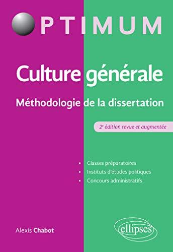 Culture générale - Méthodologie de la dissertation - 2e édition revue et augmentée (Optimum)
