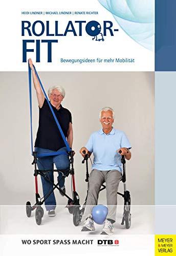 Rollator-Fit: Bewegungsideen für mehr Mobilität (Wo Sport Spass macht)