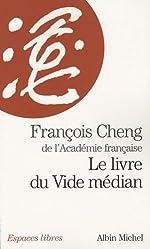 Le Livre du vide médian de François Cheng