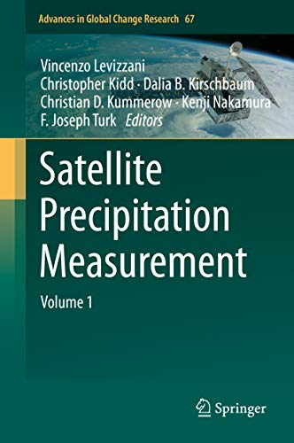 Satellite Precipitation Measurement: Volume 1 (Advances in Global Change Research Book 67) (English Edition)