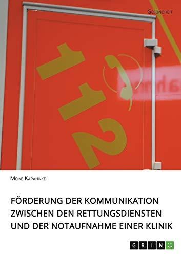 Förderung der Kommunikation zwischen den Rettungsdiensten und der Notaufnahme einer Klinik