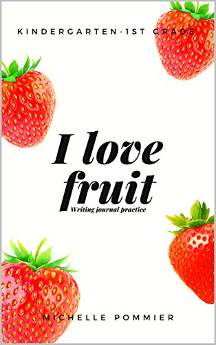 I Love Fruit : Writing Journal Practice (English Edition)