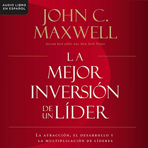La mejor inversión de un líder [The Leader's Greatest Return] Titelbild