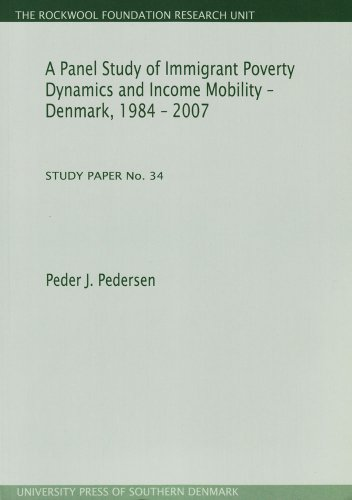 Pedersen, P: Panel Study of Immigrant Poverty Dynamics & Inc: Study Paper No. 34 (Rockwool Foundation Research Unit Study Paper, Band 34)