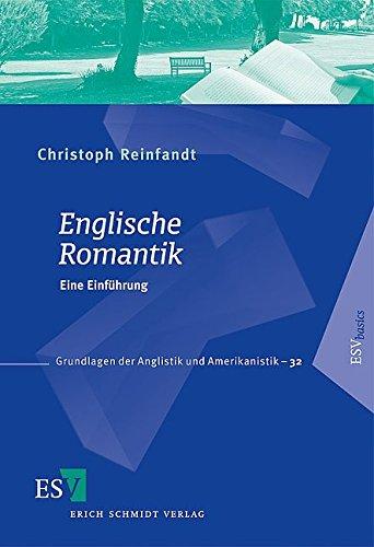 Englische Romantik: Eine Einführung (Grundlagen der Anglistik und Amerikanistik (GrAA), Band 32)