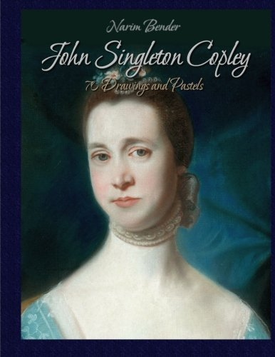 Download John Singleton Copley: 70 Drawings and Pastels 1512146854