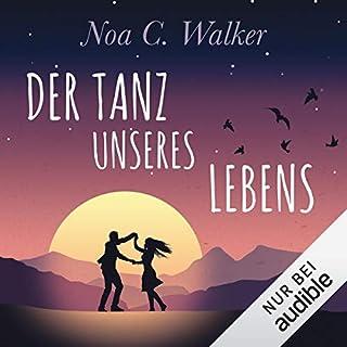 Der Tanz unseres Lebens                   Autor:                                                                                                                                 Noa C. Walker                               Sprecher:                                                                                                                                 Christiane Marx                      Spieldauer: 11 Std. und 39 Min.     95 Bewertungen     Gesamt 4,4
