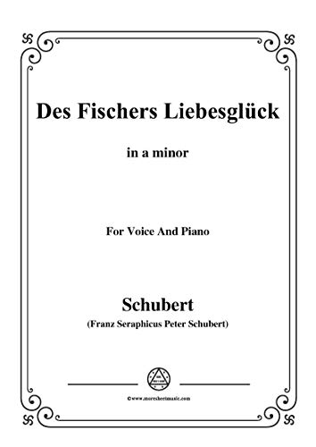 Schubert-Des Fischers Liebesglück,in a minor,D.933,for Voice and Piano (French Edition)