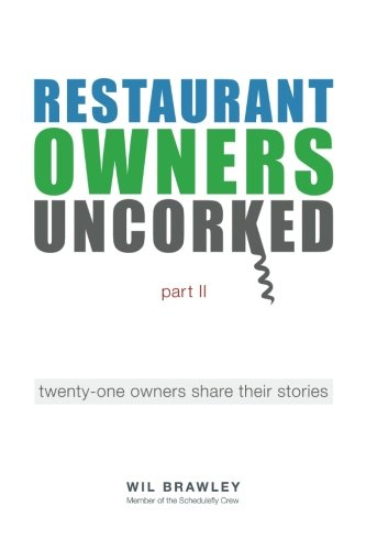 Restaurant Owners Uncorked part II: twenty-one owners share their stories