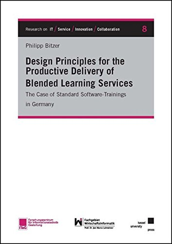 Design Principles for the Productive Delivery of Blended Learning Services: The Case of Standard Software-Trainings in Germany (Research on IT / Service / Innovation / Collaboration)