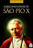 CATECISMO DE SÃO PIO X (Portuguese Edition)