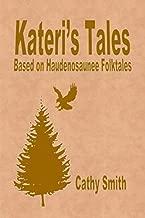 Kateri's Tales: Based on Haudenosaunee Folktales