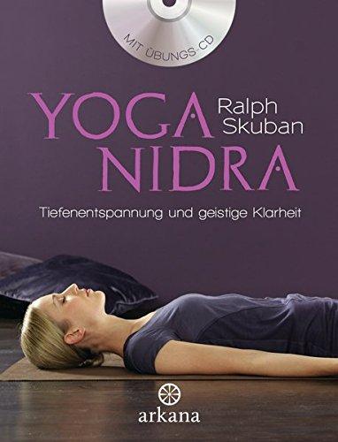 Yoga Nidra: Tiefenentspannung und geistige Klarheit