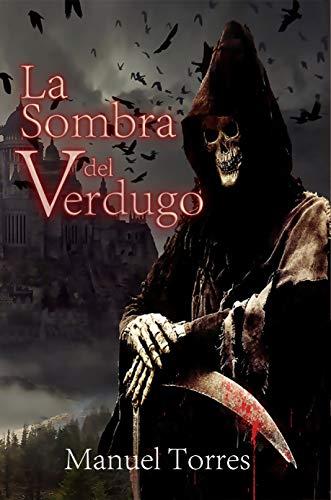 Amazon Com La Sombra Del Verdugo Spanish Edition Ebook Torres Manuel Kindle Store