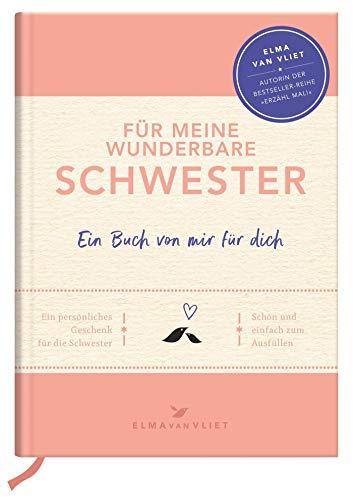 Für meine wunderbare Schwester: Ein Buch von mir für dich