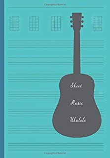 Sheet Music Ukulele: Composition and Songwriting Ukulele Music Song with Chord Boxes and Lyric Lines Tab Blank Notebook Ma...