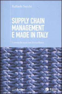 Supply chain management e made in Italy. Lezioni da nove casi di eccellenza