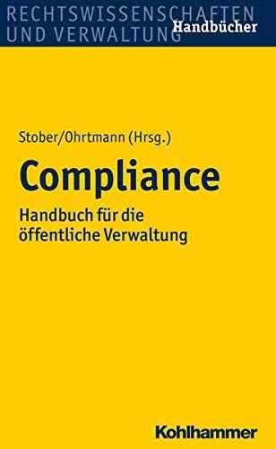 Compliance: Handbuch für die öffentliche Verwaltung (Recht Und Verwaltung)