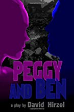 Peggy and Ben: A portrait of a marriage in five acts