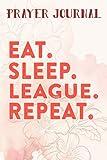 Prayer Journal Eat Sleep League Repeat Sports Game Gaming Gift Quote: Prayer Calendar Journal, Motivational Planner 2021,For Women, Journal Religious, Hope Waits