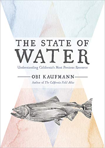 The State of Water: Understanding California's Most Precious Resource